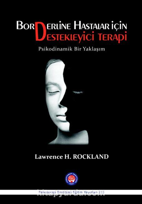 Borderline Hastalar İçin Destekleyici TerapiPsikodinamik Bir Yaklaşım - Lawrence H. Rockland pdf epub