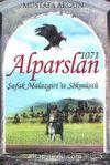 1071 Alparslan - Şafak Malazgirt' te Sökmüştü