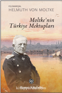 Moltke'nin Türkiye Mektupları - Helmuth von Moltke pdf epub