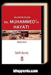 Cilt: 1 Mekke Devri / Allah'ın Elçisi Hz. Muhammed (s.a.v.)'in Hayatı