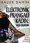 Elektronik Prangalı Kadın: Fügen Gülertekin / Amerikan Usulü Adalet Skandalı