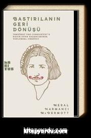 Bastırılmanın Geri Dönüşü & Tanzimat'tan Cumhuriyet'e Kadın Oyun Yazarlarında Toplumsal Cinsiyet