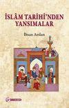 İslam Tarihi'nden Yansımalar