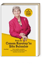 Prof. Dr. Canan Karatay'la Şifa Bulanlar