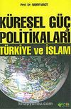 Küresel Güç Politikaları / Türkiye ve İslam