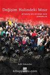 Değişim Halindeki Mısır & Bitmemiş Bir Devrime Dair Denemeler