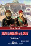 Sultan I. Abdülaziz ve  Sultan V. Murat