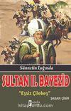 Sultan II. Bayezid & Eşsiz Çilekeş