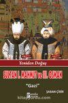 Sultan I. Mahmut ve Sultan III. Osman & Gazi