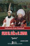 Sultan III. Selim ve  IV. Mustafa & Şehit