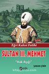 Sultan III. Mehmet & Hak Aşığı