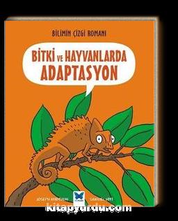 Bitki ve Hayvanlarda Adaptasyon / Bilimin Çizgi Romanı