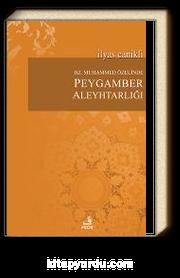 Hz. Muhammed Özelinde Peygamber Aleyhtarlığı