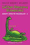 Lütfen Dinozora Binmeyiniz / Jeremy James'in Maceraları 6