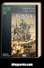 Osmanlı'nın Batı Yakası Bosna