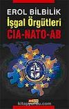 İşgal Örgütleri CIA - NATO - AB