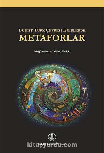 Budist Türk Çevresi Eserlerde Metaforlar - Mağrifet Kemal Yunusoğlu pdf epub