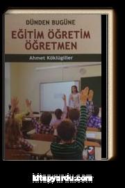 Dünden Bugüne Eğitim Öğretim Öğretmen