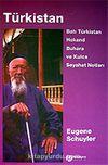 Türkistan / Batı Türkistan Hokand Buhara ve Kulca Seyahat Notları