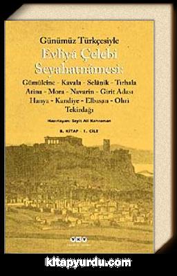 Evliya Çelebi Seyahatnamesi-8. Cilt (2 Kitap) (Günümüz Türkçesiyle)