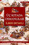 Üç Kıtada Osmanlılar / Osmanlı'yı Yeniden Keşfetmek - 3