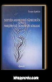 Seyyid Ahmed Hüsameddin Eserleri ve Nakşibendi Öğretinin Kökleri