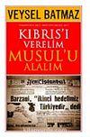 Kıbrıs'ı Verelim Musul'u Alalım