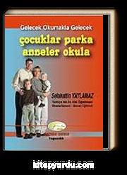 Çocuklar Parka Anneler Okula