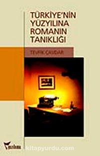 Türkiye'nin Yüzyılına Romanın Tanıklığı - Tevfik Çavdar pdf epub