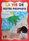 J'apprends L'islam En Coloriant-5 La Vie de Notre Prophete