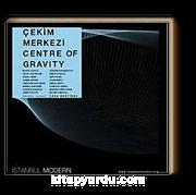Çekim Merkezi / Center of Gravity Küçük Versiyon / Small Version 18 Eylül 2005 - 8 Ocak 2006 / 18 September 2005 - 8 January 2006