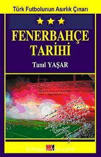 Fenerbahçe TarihiTürk Futbolunun Asırlık Çınarı