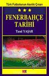 Fenerbahçe Tarihi & Türk Futbolunun Asırlık Çınarı