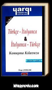 Türkçe - İtalyanca / İtalyanca - Türkçe Konuşma Kılavuzu