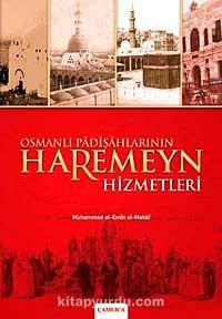 Osmanlı Padişahlarının Haremeyn Hizmetleri - Muhammed El-Emin El Mekki pdf epub