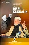 Reisü'l-Kurralık & Tarihsel Boyutuyla Kur'an-ı Kerim Öğrenimi