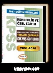 2017 KPSS Rehberlik ve Özel Eğitim Konularına Göre Düzenlenmiş Tamamı Çözümlü Çıkmış Sorular 2001-2016