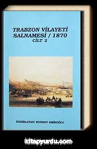 Trabzon Vilayeti Salnamesi / 1870 Cilt 2