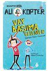 Ali Kopter 1: Vay Başıma Gelenler
