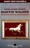 Novel Yazarı Olarak Martin Walser & Kaçan Bir At Novelin Tematik İncelemesi