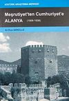 Meşrutiyet'ten Cumhuriyet'e Alanya (1908-1938)