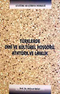 Türklerde Dini ve Kültürel Hoşgörü Atatürk ve Laiklik - Prof. Dr. Mehmet Saray pdf epub