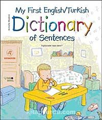 My First English / Turkish Dictionary of Sentences - Armelle Modere pdf epub
