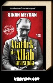 """Atatürk ile Allah Arasında & """"Bir Ömrün Öteki Hikayesi"""""""