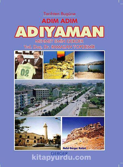 Tarihten Bugüne Adın Adım Adıyaman - Mehmet Emin Gerger pdf epub