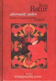 Alternatif: Aydın & Kültür ve Siyaset Üzerine Yazılar 1