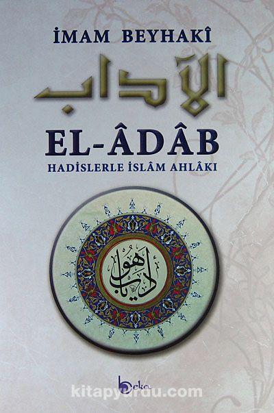 El-Adab (Şamua-Ciltli)Hadislerle İslam Ahlakı