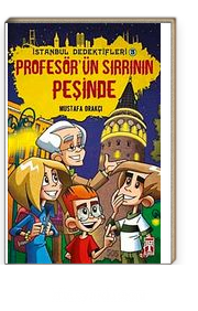 Profesör'ün Sırrının Peşinde /  İstanbul Dedektifleri -3