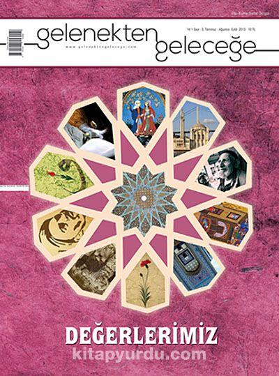 Muhafazakar Düşünce Dergisi Sayı: 3 Gelenekten Geleceğe:Değerlerimiz - Kollektif pdf epub