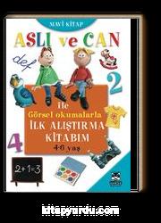 Aslı ve Can ile Görsel Okumalarla İlk Alıştırma Kitabım - Mavi Kitap (4-6 yaş)